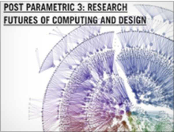 Post Parametric 3: Research Futures of Computing and Design
